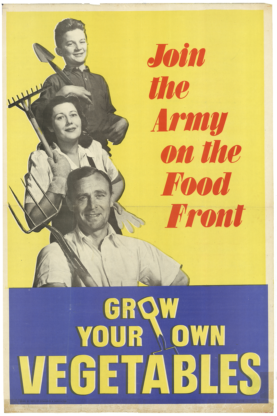 "A poster with man, woman and child holding gardening utensils photo montaged onto a yellow and blue background stating ""Join the army on the food front. Grow your own vegetables""."