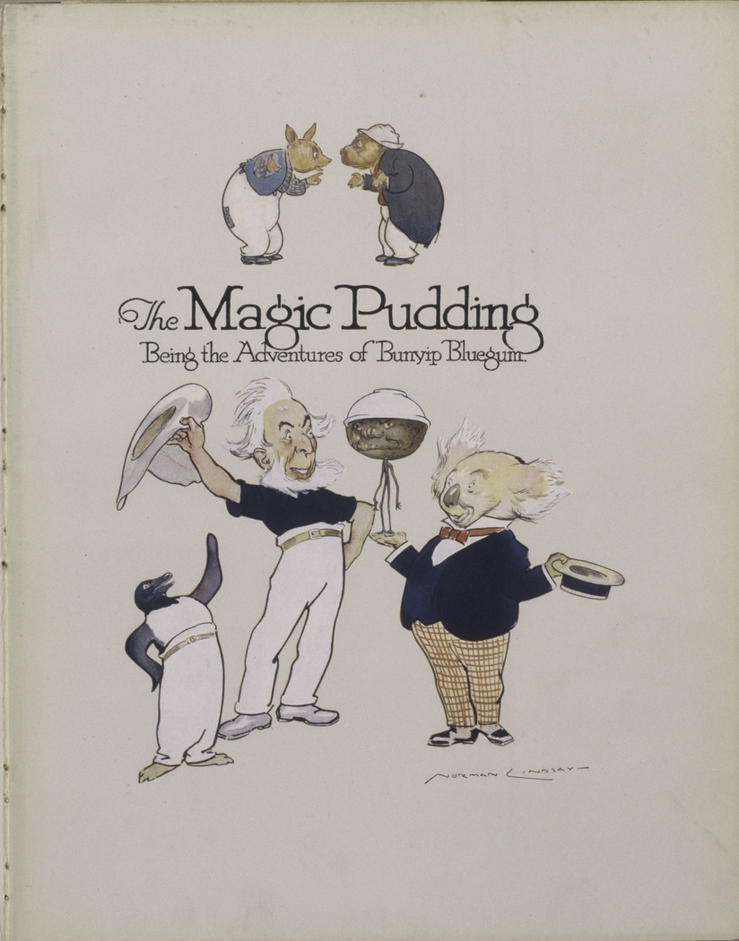 The magic pudding : being the adventures of Bunyip Bluegum and his friends Bill Barnacle and Sam Sawnoff