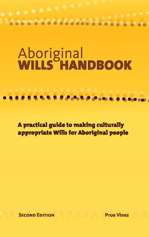 Cover of the book - Aboriginal wills handbook: a practical guide to making culturally appropriate wills for Aboriginal people. 2nd ed