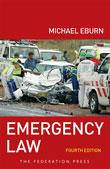 Cover for Emergency law: rights, liabilities and duties of emergency workers and volunteers. 4th ed