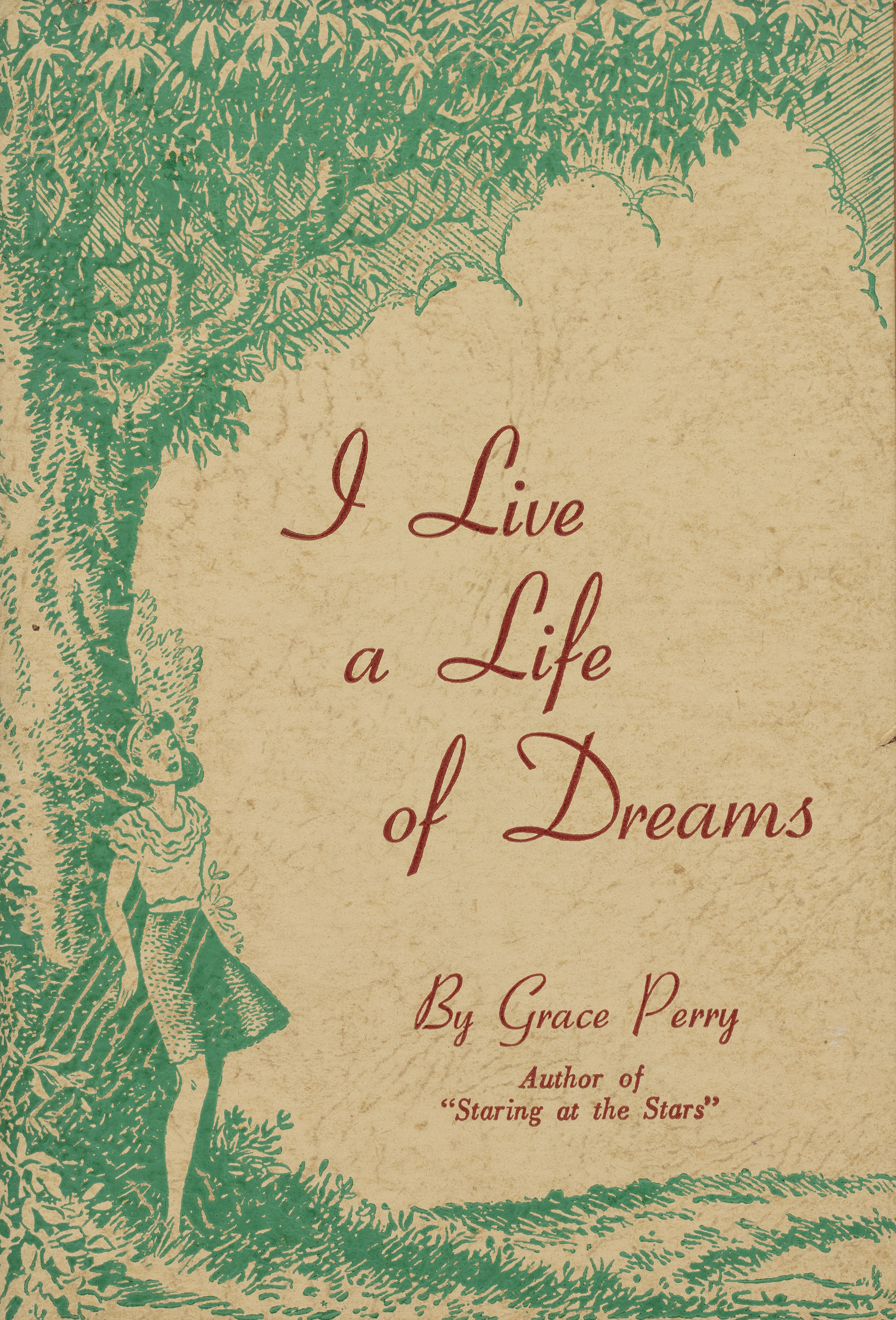 I live a life of dreams, 1943, by Grace Perry