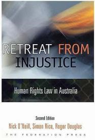 Cover for Retreat from injustice: human rights law in Australia. 2nd ed