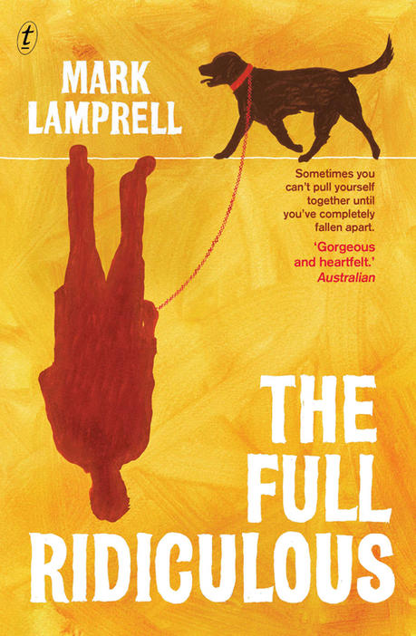 Drawing of man upside down holding a dog on a lead on book cover of The Full Ridiculous by Mark Lamprell