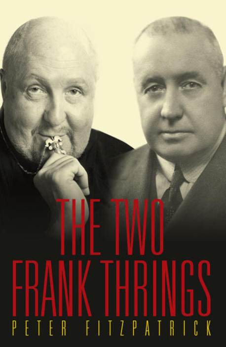Australian character actor Frank Thrings and Australian entrepreneur Frank Thrings on book cover of The Two Frank Thrings by Peter Fitzpatrick