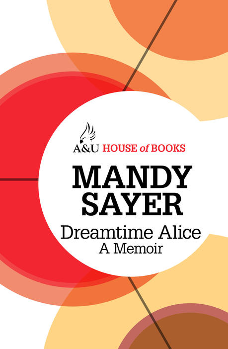 Dreamtime Alice: a Memoir