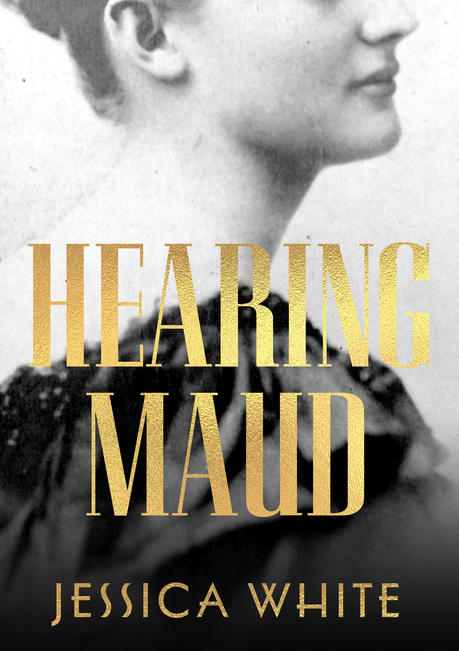 Cover image Hearing Maud by Jessica White