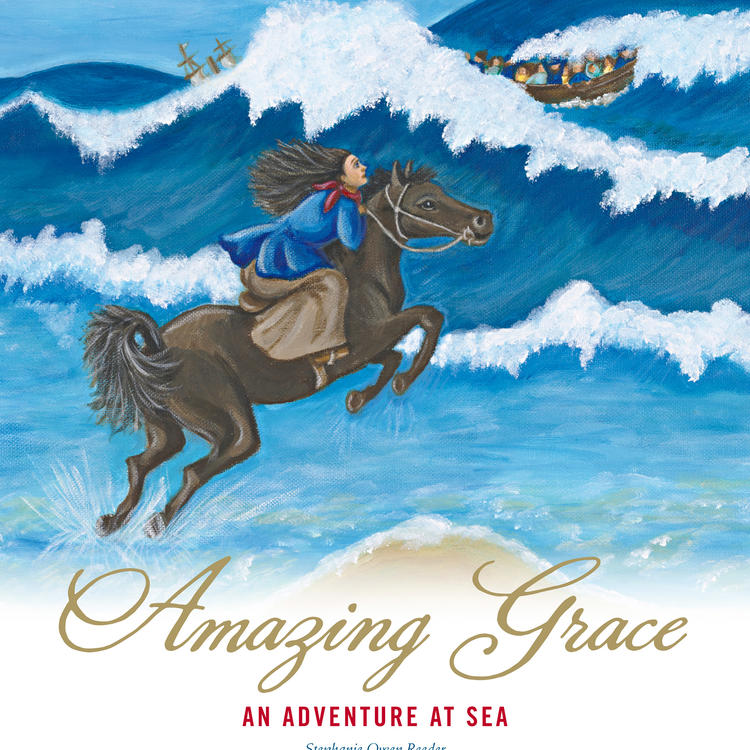 Amazing Grace: An Adventure at Sea by Stephanie Owen Reeder