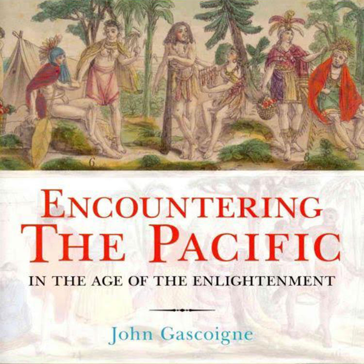 Encountering-the-Pacific-in-the-Age-of-Enlightenment-by-John-Gascoigne