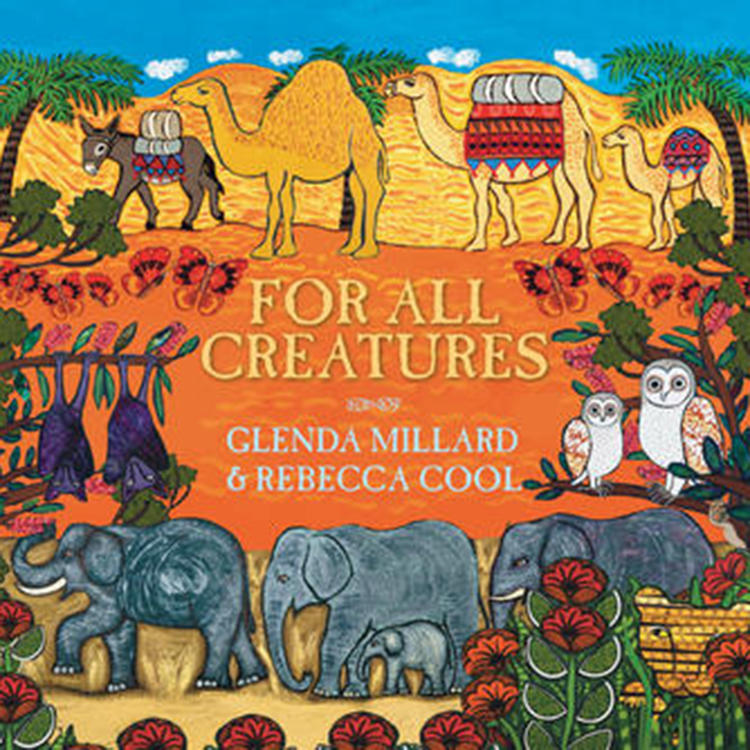 For All Creatures by Glenda Millard, illustrated by Rebecca Cool