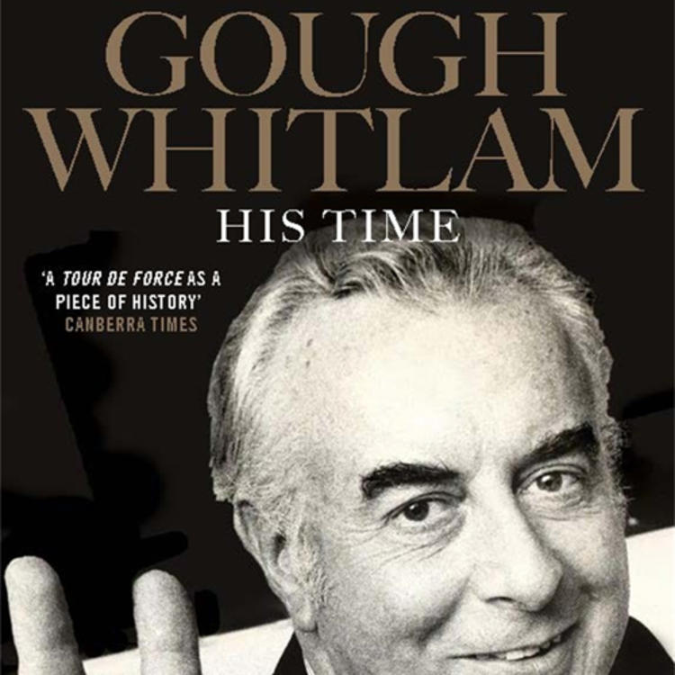 Former Australian Prime Minister Gough Whitlam AC QC on book cover of Gough Whitlam His time by Jenny Hocking