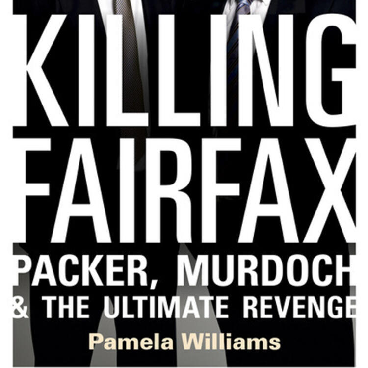 James Packer and Lachlan Murdoch on book cover of Killing Fairfax - Packer, Murdoch and the ultimate revenge by Pamela Williams