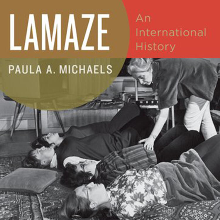 Lamaze: An International History by Paula Michaels