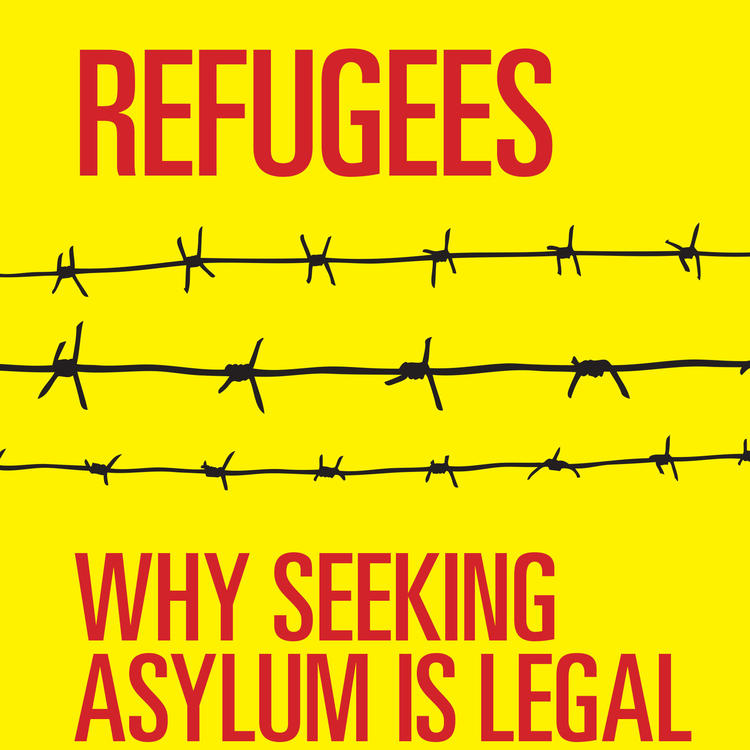Refugees: Why seeking asylum is legal and Australia's policies are not by Jane McAdam and Fiona Chong
