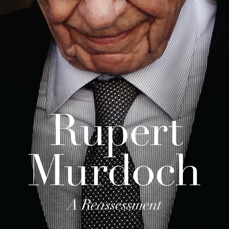 Australian American Business magnate Rupert Murdoch on book cover of Rupert Murdoch - A Reassessment by Rodney Tiffen