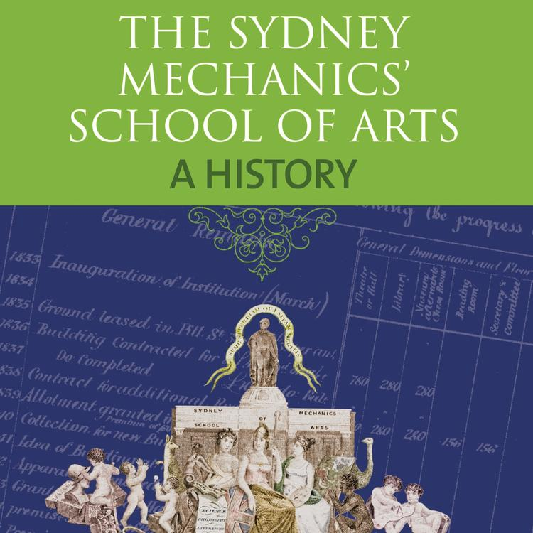 Sydney Mechanic School of Arts A History