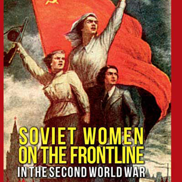 Soviet Women on the Frontline in the Second World War by Roger D. Markwick and Euridice Charon Cardona