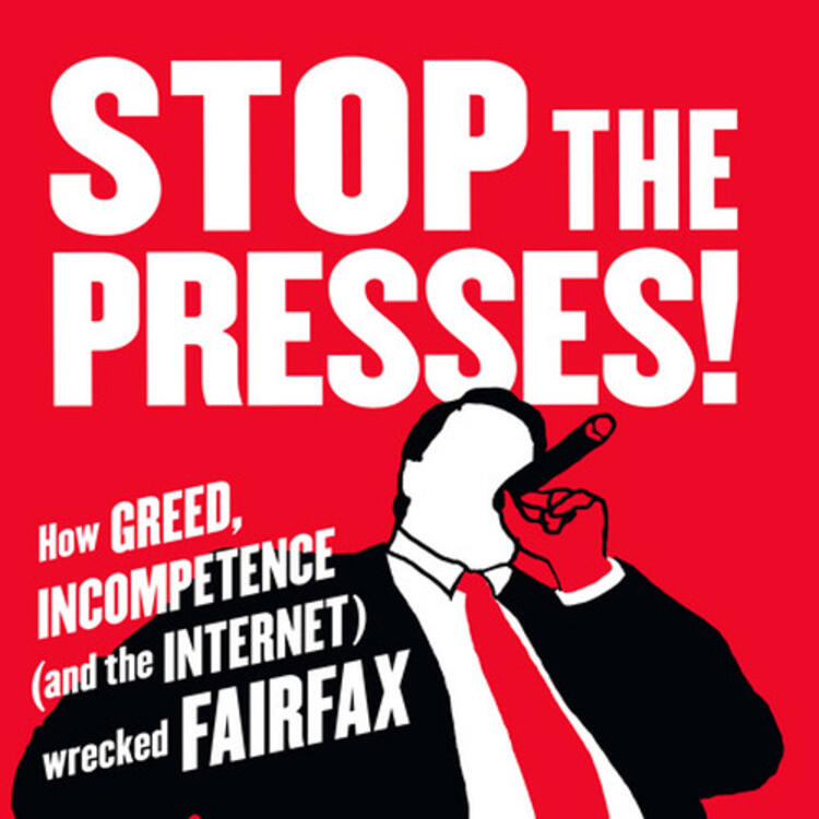 Drawing of large man wearing a suit and tie smoking a cigar on book cover of Stop the Presses! How Greed, incompetence (and the internet) wrecked Fairfax by Ben Hills