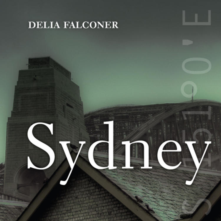 Old brick house with the top of the Sydney Harbour bridge behind it on cover of Sydney by Delia Falconer