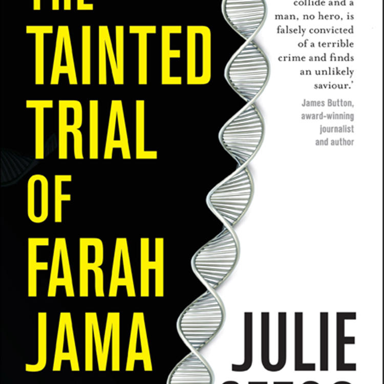 The Tainted Trial of Farah Jama by Julie Szego