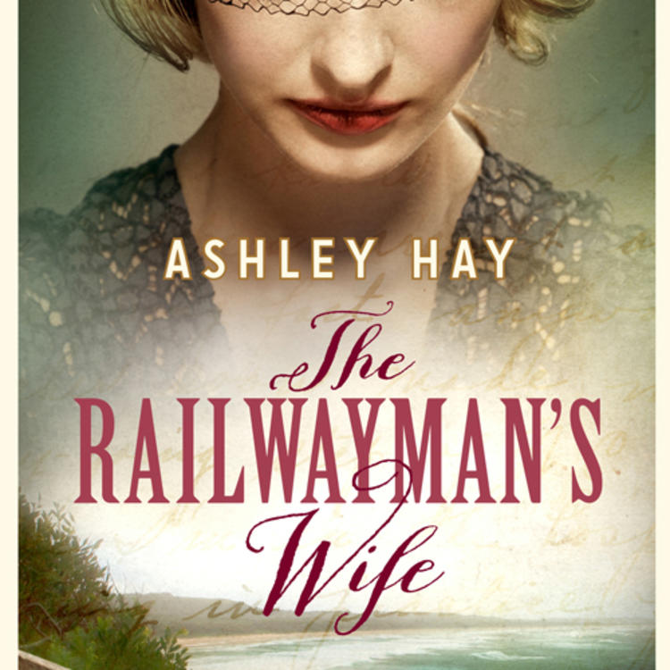 Woman wearing a hat looking down with image of a coast line below on book cover of The Railwayman's Wife by Ashley Hay
