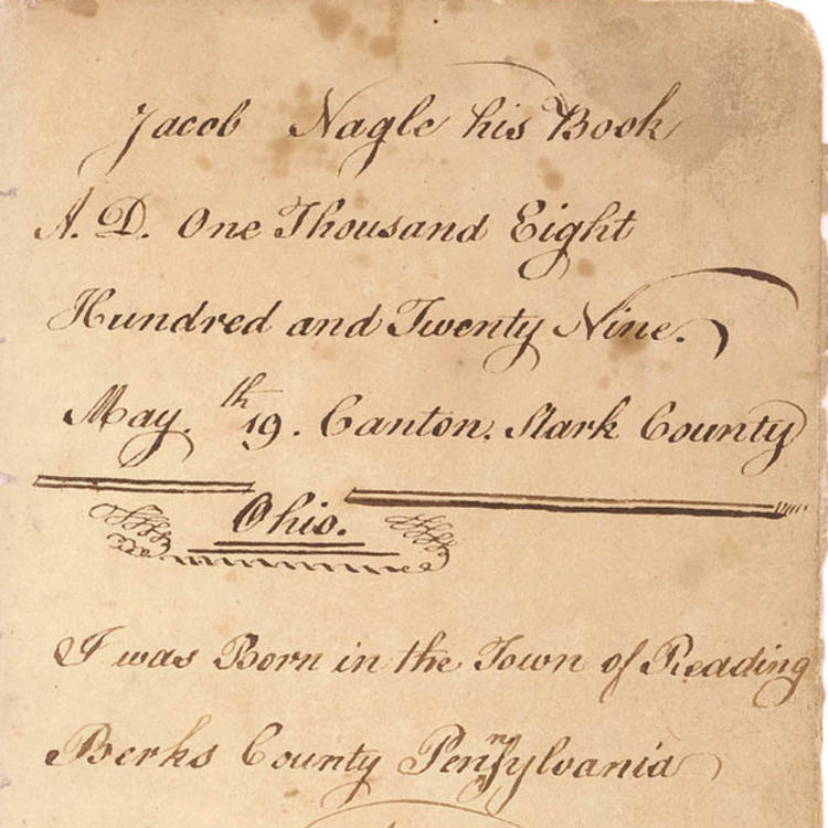 memoir. Titled `Jacob Nagle his Book A.D. One Thousand Eight Hundred and Twenty Nine May 19th. Canton. Stark County Ohio', 1775-1802, compiled 1829. Title page.