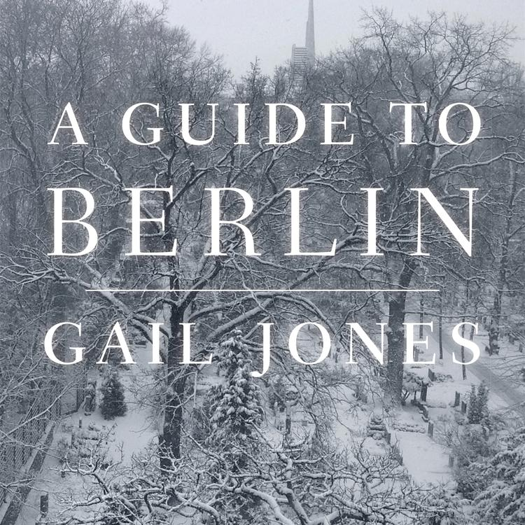 Book cover of A Guide to Berlin by Gail Jones