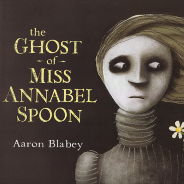 Drawing of woman looking to her side with man behind wearing a top hat holding out a flower towards her on bookcover of The Ghost of Miss Annabel Spoon by Aaron Blabey