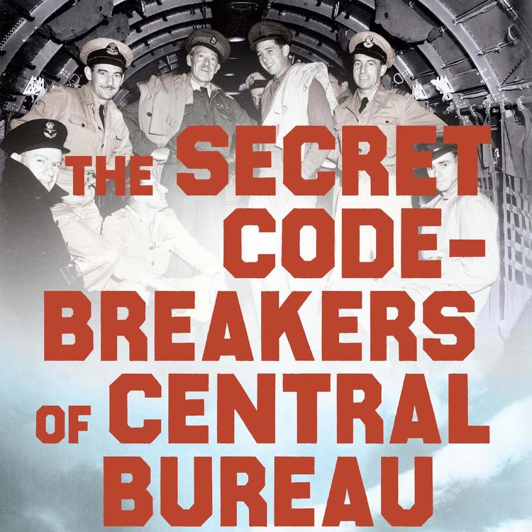 book cover of The Secret Code-breakers of Central Bureau