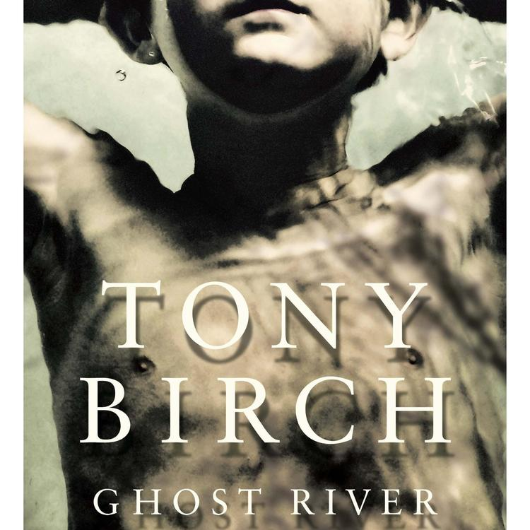 Cover of Ghost River by Tony Birch