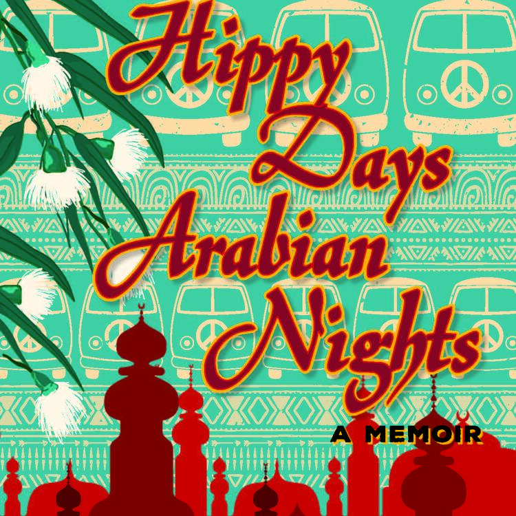 book cover of Hippy Days, Arabian Nights