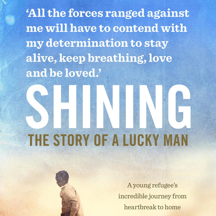 Shining the story of a lucky man