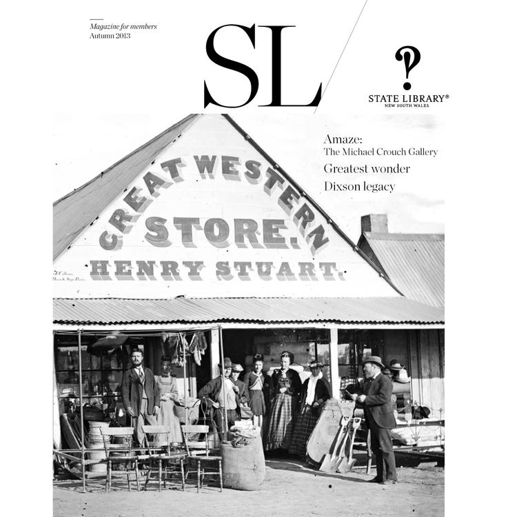 Historic image of people outside of a shopfront with sign Great Western Store, Henry Stuart on cover of Autumn 2013 New South Wales State Library Magazine