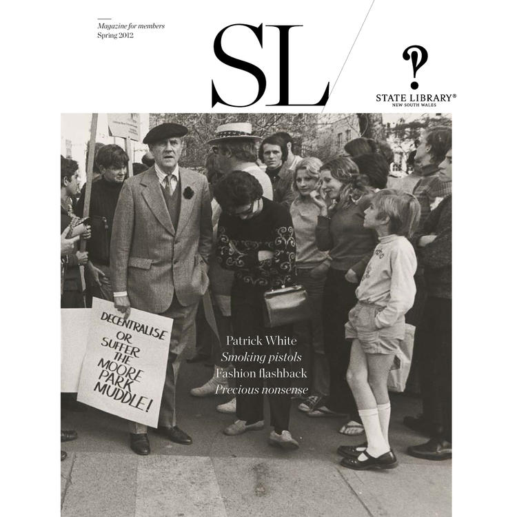 Protesters standing with a sign 'Decentralise or suffer the moore park muddle1' on cover of Spring 2012 New South Wales State Library Magazine