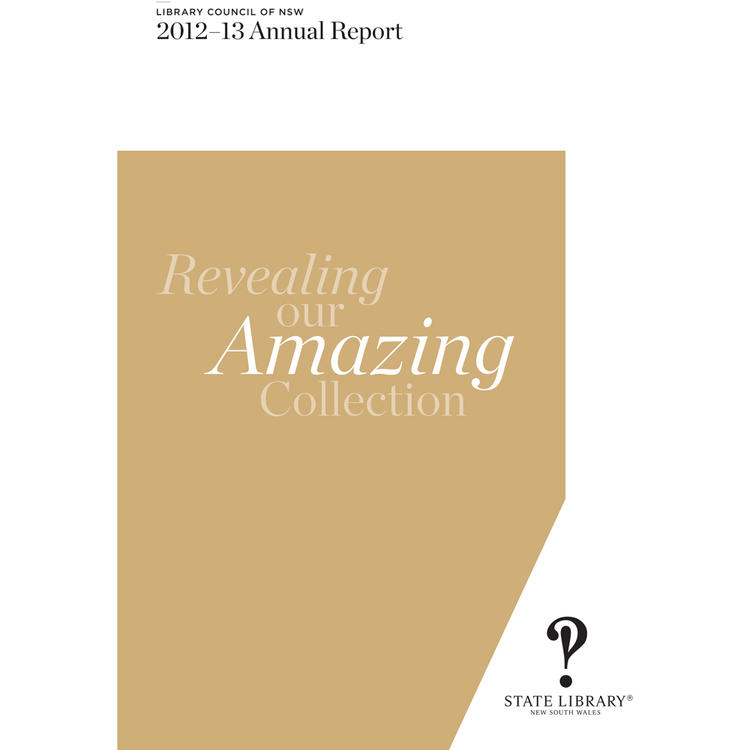 Annual report 2012-13 of Library Council of New South Wales with words on cover 'revealing our amazing collection'