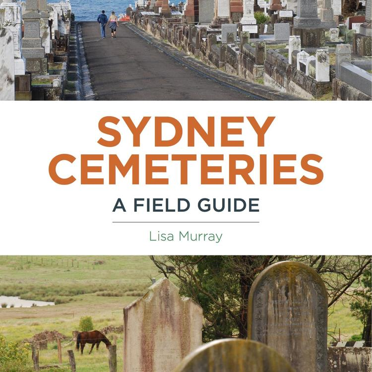 book cover of Sydney Cemeteries: A Field Guide