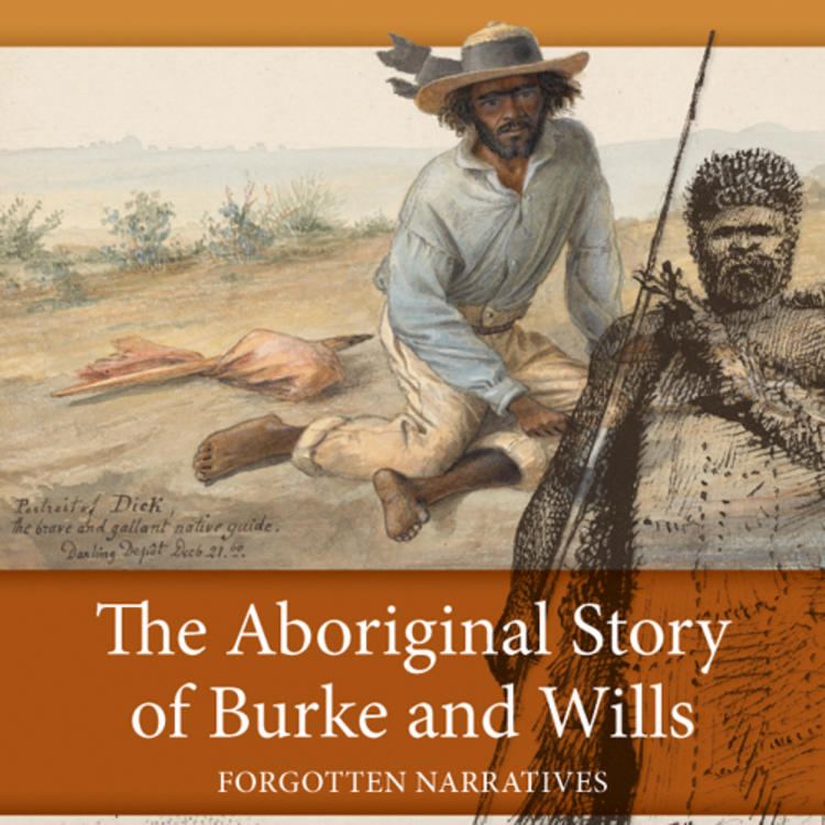 Painting of two Indigenous Australians on book cover of The Aboriginal Story of Burke and Wills, forgotten narratives edited by Ian D.Clark and Fred Cahir
