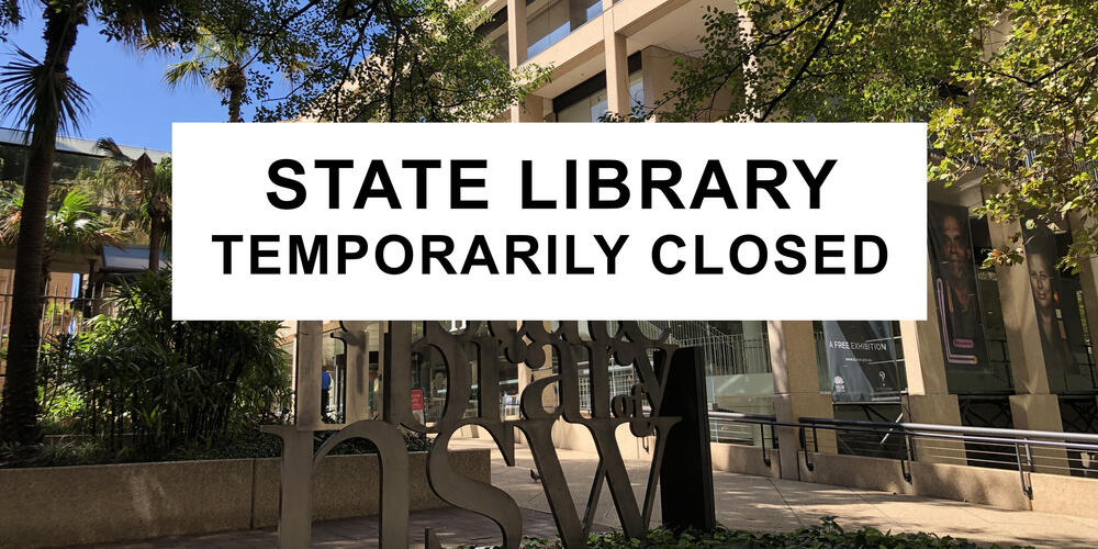 State Library of NSW Temporarily Closed