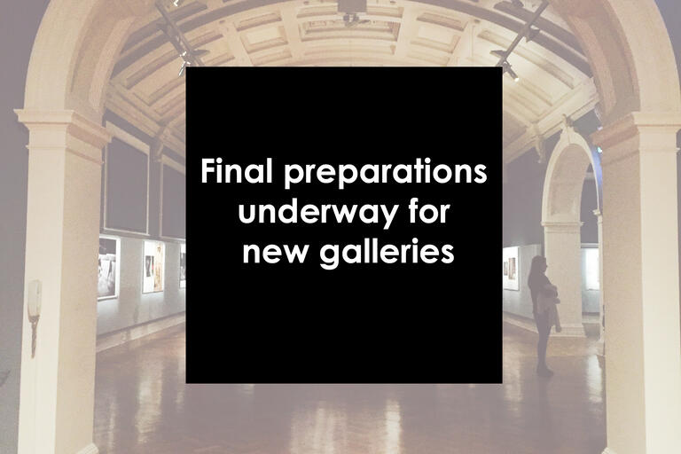 Gallery image with text reading 'Final preparations underway for new galleries'