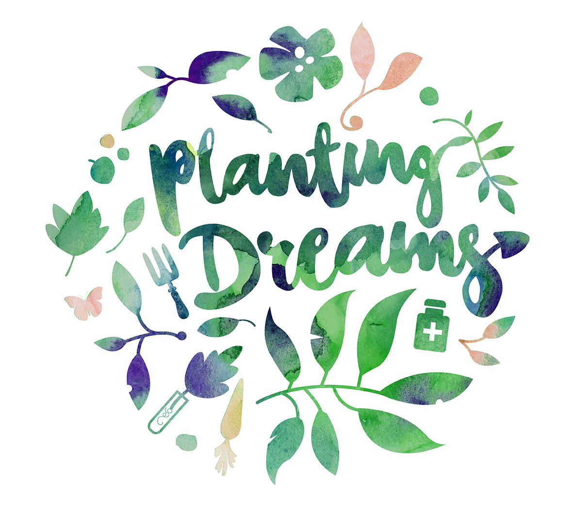 Hand written text states: Planting Dreams, set within a circle of watercolour shapes of leaves.