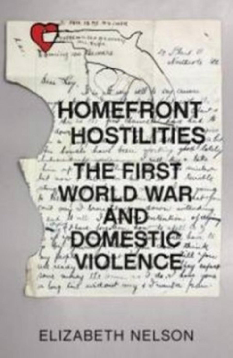 Homefront hostilities by ELizabeth Nelson