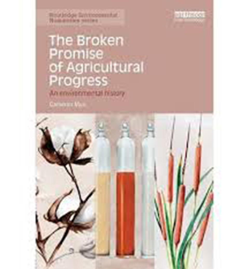 The Broken Promise of Agricultural Progress: An Environmental History by Cameron Muir