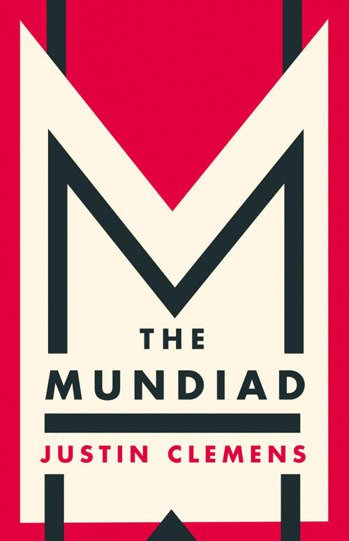 The Mundiad by Justin Clemens