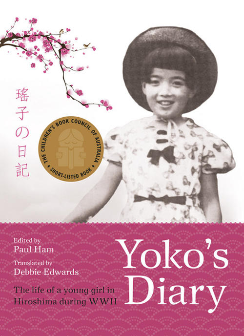 Girl wearing a hat smiling with painting of a cherry blossum beside her on book cover of Yoko's Diary - The life of a young girl in Hiroshima during World War 2 edited by Paul ham and Translated by Debbie Edwards