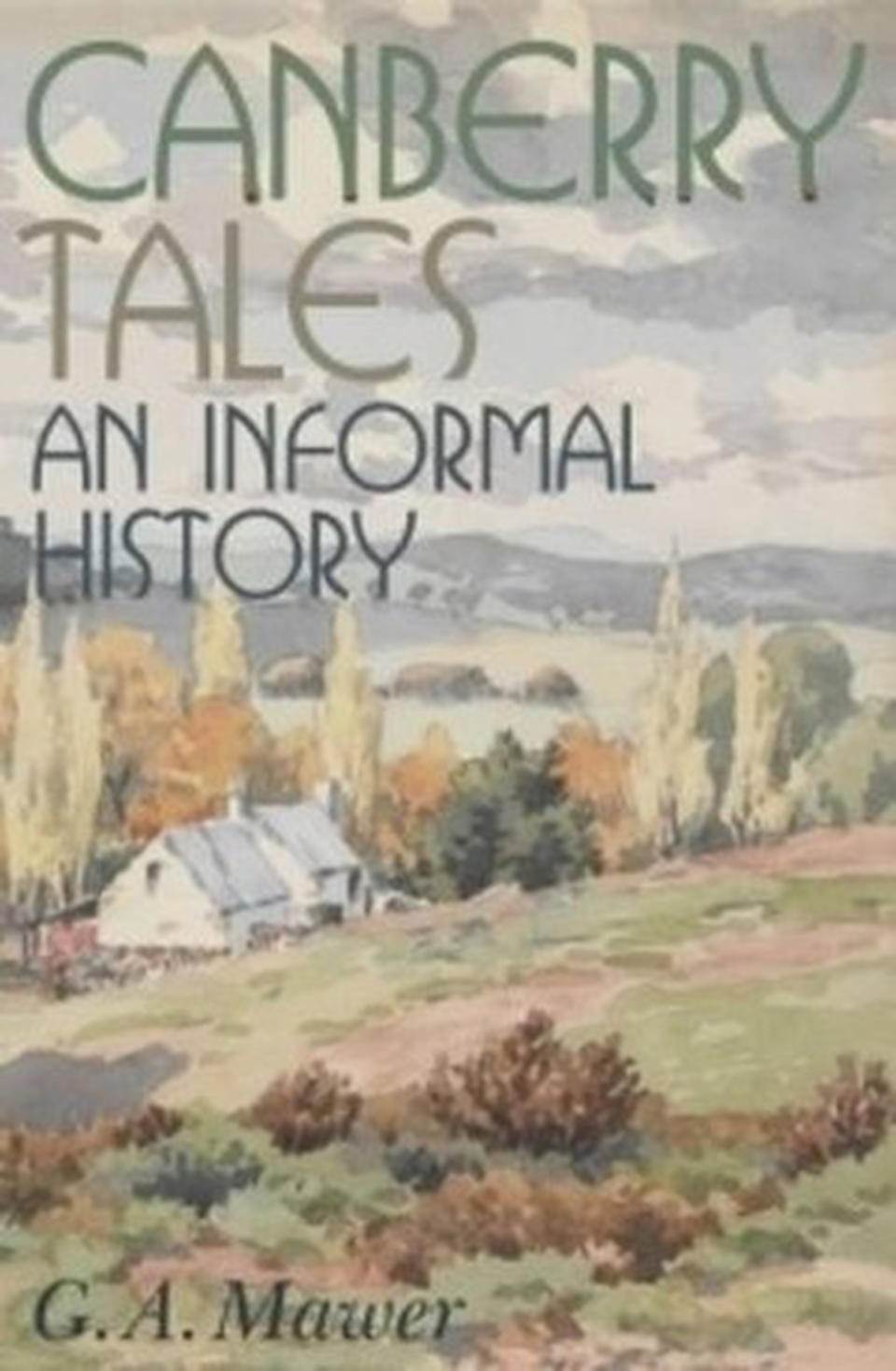 Canberry Tales: An Informal History by G.A. Mawer