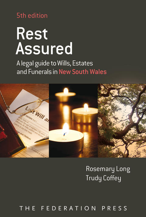 Rest assured: a legal guide to wills, estates and funerals in New South Wales.  5th ed Cover