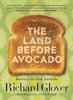 Cover of book - The Land Before Avocado: Journeys in a Lost Australia by Richard Glover