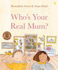 Book cover image - Who's your real mum?