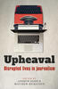 Upheaval: Disrupted Lives in Journalism