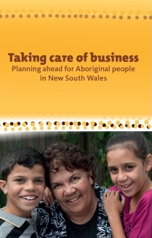 Cover for Taking care of business: planning ahead for Aboriginal people in NSW