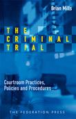 Cover for The criminal trial: courtroom practices, policies and procedures
